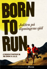 9789185279128_large_born-to-run-jakten-pa-lopningens-sjal_haftad