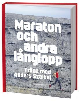 Marathon och andra långlopp. Träna med Anders Szalkai